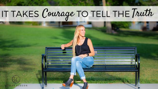 It Takes Courage to Tell The Truth