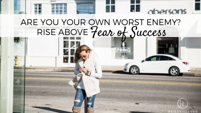 Are You Your Own Worst Enemy? Rise Above Fear of Success.